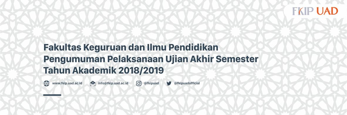 Pelaksanaan Ujian Akhir Semester TA.2018-2019