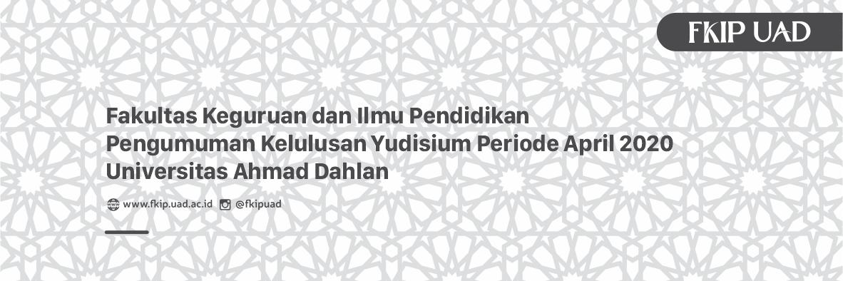 Pengumuman Kelulusan Yudisium Periode April 2020