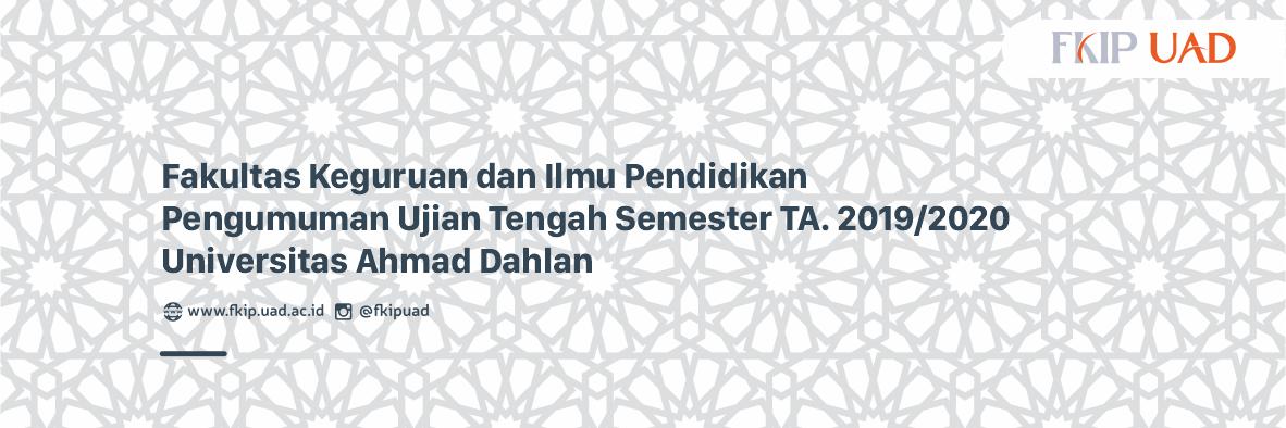 Ujian Tengah Semester 2019-2020 FKIP UAD